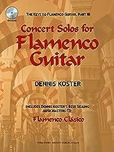 The Keys to Flamenco Guitar, Part III: Concert Solos for Flamenco Guitar (Book & CD)