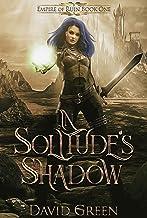 In Solitude's Shadow: Empire of Ruin Book One