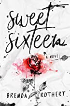 Sweet Sixteen: A Bully Romance