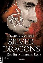 Silver Dragons - Ein brandheißes Date (Silver-Dragons-Reihe 1) (German Edition)