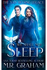 The Van Helsing Legacy: We Shall Not Sleep Kindle Edition
