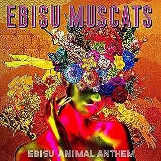 EBISU ANIMAL ANTHEM(初回限定盤)(DVD付) 恵比寿★マスカッツ