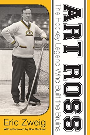 Art Ross: The Hockey Legend Who Built the Bruins (English Edition)