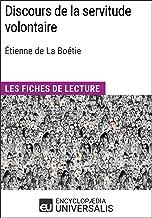 Discours de la servitude volontaire d'Étienne de La Boétie: Les Fiches de lecture d'Universalis