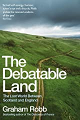 The Debatable Land: The Lost World Between Scotland and England Kindle Edition
