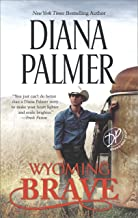 Wyoming Brave: A Contemporary Western Romance (Wyoming Men Book 6)