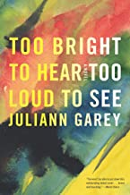 Too Bright to Hear Too Loud to See (ALA Notable Books for Adults)