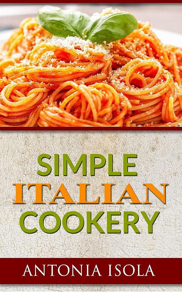 肺血まみれの活気づけるSimple Italian Cookery (English Edition)