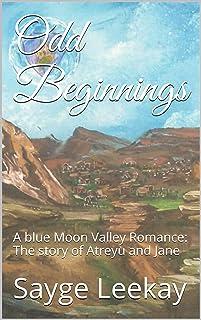 Odd Beginnings: A blue Moon Valley Romance: The story of Atreyu and Jane (book three)