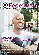 Federwelt 133, 06-2018, Dezember 2018: Zeitschrift für Autorinnen und Autoren (German Edition)