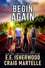 Begin Again: A Post-Apocalyptic Adventure (End Days Book 4) Kindle Edition