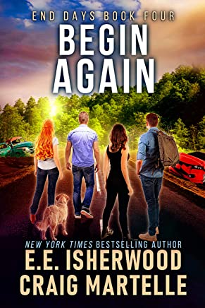 Begin Again: A Post-Apocalyptic Adventure (End Days Book 4)