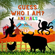 Guess Who I Am? Animals: A Fun Learning Activity, Picture and Guessing Game For Kids Ages 2-5, Toddler and Preschool | Ani...