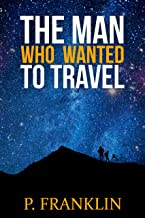The Man Who Wanted to Travel (English Edition)