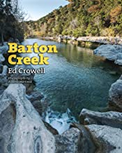 Barton Creek (River Books, Sponsored by The Meadows Center for Water and the Environment, Texas State University)