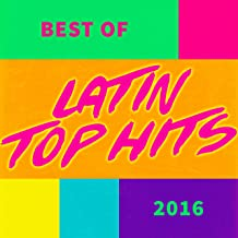 Best of Latin Top Hits 2016