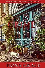 Crime au Café (Un Roman Policier de Lacey Doyle – Tome 3) Format Kindle