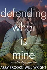 Defending What Is Mine (Wilde Boys Book 4) Kindle Edition