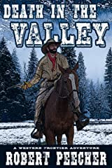 Death in the Valley: A Western Frontier Adventure (The Moses Calhoun Mountain Westerns Book 2) Kindle Edition