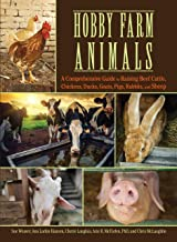 Hobby Farm Animals: A Comprehensive Guide to Raising Beef Cattle, Chickens, Ducks, Goats, Pigs, Rabbits, and Sheep (CompanionHouse Books) Breed Selection, Behavior, Health Care, Breeding, and More PDF