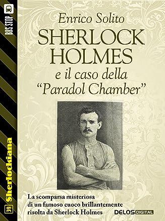 Sherlock Holmes e il caso della Paradol Chamber (Sherlockiana)