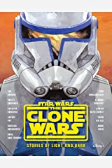 The Clone Wars: Stories of Light and Dark (Star Wars) Kindle Edition