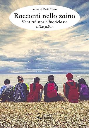 Racconti nello zaino: Ventitré storie fuoriclasse