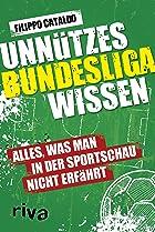Coverbild von Unnützes Bundesligawissen, von Filippo Cataldo
