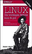 Linux – kurz & gut: Die wichtigen Befehle (German Edition)