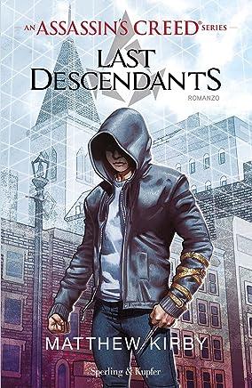 Last Descendants (versione italiana) (An Assassins Creed Series - Last Descendants Vol. 1)