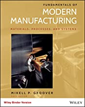 Fundamentals of Modern Manufacturing: Materials, Processes, and Systems, 6th Edition