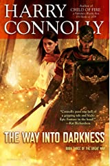The Way Into Darkness: Book Three of The Great Way Kindle Edition