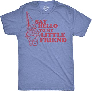 Say Hello to My Little Friend Tshirt Funny Lawn Gnome Movie Quote Tee