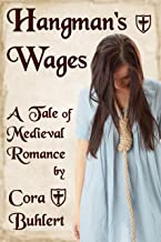 Hangman's Wages: A Tale of Medieval Romance