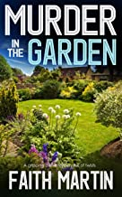 MURDER IN THE GARDEN a gripping crime mystery full of twists (DI Hillary Greene Book 9)