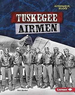 Tuskegee Airmen (Heroes of World War II (Alternator Books ® ))
