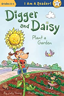 Digger and Daisy Plant a Garden (I AM A READER: Digger and Daisy)