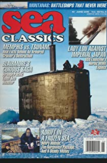 Sea Classics : Curious Saga of the Ship Baltimore; Henry Hudson & The Northwest Passage; The Montana-Class Battleships; The Tsunami and The USS Memphis; USS Louisville During WWII