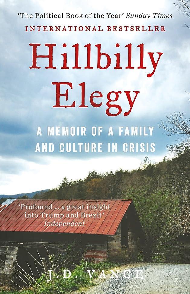 本発表パケットHillbilly Elegy: A Memoir of a Family and Culture in Crisis (English Edition)