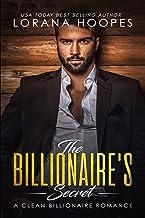 The Billionaire's Secret: A Sweet, Clean, Christian Billionaire Romance (Sweet Billionaires Book 1)
