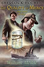 Sherlock Holmes: The Quality of Mercy and Other Stories