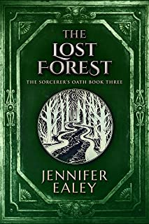 The Lost Forest (The Sorcerer's Oath Book 3)