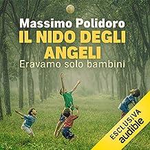 Il nido degli angeli: Eravamo solo bambini