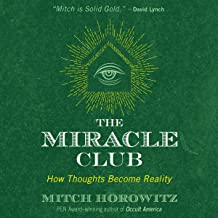 The Miracle Club: How Thoughts Become Reality