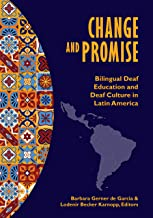 Change and Promise: Bilingual Deaf Education and Deaf Culture in Latin America