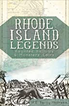 Rhode Island Legends: Haunted Hallows & Monsters' Lairs