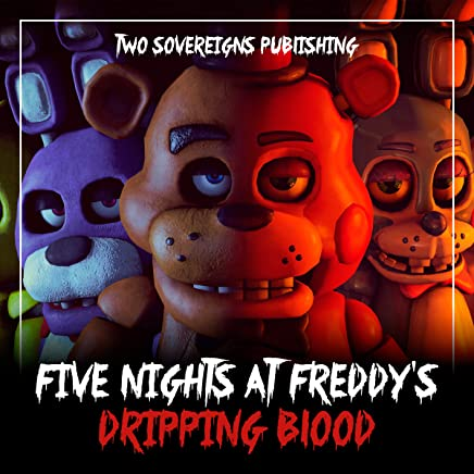 Amazon com: Dripping Blood: Five Nights at Freddy's