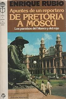 Pretoria a Moscú: Los paraísos del blanco y del rojo : apuntes de un reportero (La Vuelta al mundo en ochenta libros) (Spanish Edition)