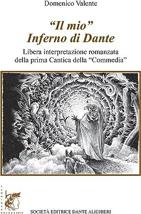 Il mio Inferno di Dante:  Collana CAMMINANDO CON DANTE