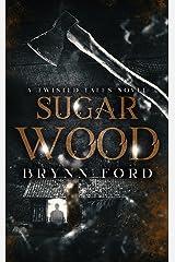 Sugar Wood: A Twisted Tales Novel Kindle Edition